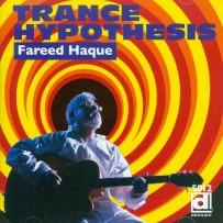 Fareed Haque - Trance Hypothesis