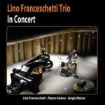 Lino Franceschetti Trio - In Concert